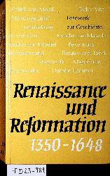 Renaissance und Reformatiom 1350-1648. Hrsgg. von Karl-Heinz Neubig.