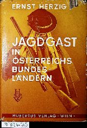 Herzig, Ernst:  Jagdgast in Österreichs Bundesländern.