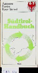 Südtirol-Handbuch / [hrsg. von d. Südtiroler Landesregierung]