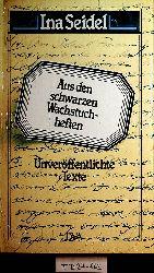 Seidel, Ina; Ferber, Christian (d.i. Georg Seidel):  Aus den Schwarzen Wachstuchheften. Monologe, Notizen, Fragmente.