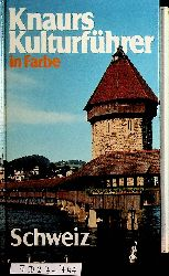 Knaurs Kulturführer in Farbe Schweiz. Über 650 farbige Fotos und Skizzen sowie 34 Seiten Karten.