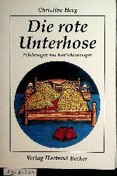 Heeg, Christine:  Die rote Unterhose : Erfahrungen mit Kontaktanzeigen. (Buchreihe: Lebenserfahrungen)