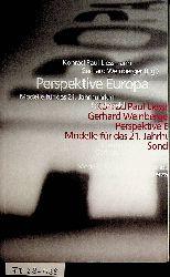 Liessmann, Konrad Paul und Gerhard Weinberger Hrsg.:  Perspektive Europa : Modelle für das 21. Jahrhundert.