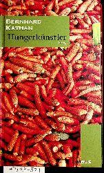 Kathan, Bernhard:  Hungerkünstler [Medienkombination] : Essay MIT CD