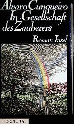 Cunqueiro, Alvaro:  In Gesellschaft des Zauberers Roman. Aus dem Spanischen von Elke Wehr.