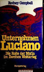 Campbell, Rodney:  Unternehmen Luciano : die Rolle der Mafia im Zweiten Weltkrieg.