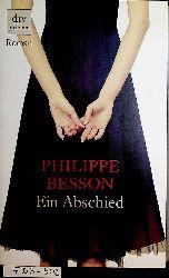 Besson, Philippe:  Ein Abschied : Roman. [Aus dem Franz. von Caroline Vollmann]