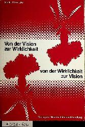 Klein-Löw, Stella:  Von der Vision zur Wirklichkeit, von der Wirklichkeit zur Vision. Betrachtung über sechzig Jahre Tätigkeit in der sozialistischen Bewegung Österreichs.