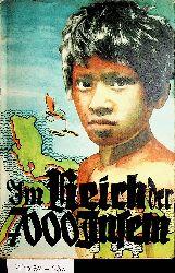 Im Reich der 7000 Inseln Herausgegeben von einem Freundeskreis.