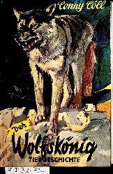 Kölbl, Konrad: Cöll, Conny [Kölbl, Konrad:?]  Der Wolfskönig.  Eine ungewöhnliche Tiergeschichte aus den Wäldern Nordamerikas. (=Band der Conny Cöll -Jugendbuchreihe)