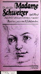 Isler, Ursula  Madame Schweizer geb. Hess. Aus dem Leben einer schönen Zürcher Bankiersgattin im 18. Jahrhundert