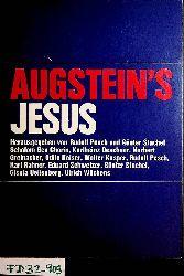Pesch, Rudolf Hrsg. u. a.  ; Augstein, Rudolf:  Augsteins Jesus. Eine Dokumentation