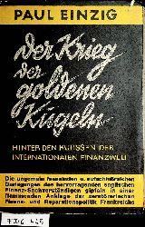 Einzig, Paul:  Der Krieg der goldenen Kugeln. Hinter den Kulissen der internationalen Finanzwelt.