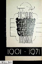 Festschrift des Deutschen Männergesangvereines Innsbruck : 1901-1971 Bearb. v. Hans Ladstätter Nebent.: 70 Jahre Deutscher Maennergesangverein Innsbruck