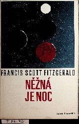 Fitzgerald, Francis Scott:  Nežná je noc : Romance / Francis Scott Key Fitzgerald ; Z angl. orig. Tender is the Night prel. a pozn. opatril Lubomír Doružka ; Doslov: František Vrba