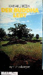 Ikeda, Daisaku:  Der Buddha lebt : eine interpretierende Biografie.