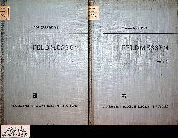 Volquardts, Georg / Volquardts, Hans [Bearb.]:  FELDMESSEN. 2 Bände / Teile  Teil 1: Prüfung und Gebrauch der Messgeräte bei einfachen Längen- und Höhenmessungen : Aufnahme und Darstellung von Lage- und Höhenplänen  und 2. Teil