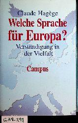 Hagège, Claude:  Welche Sprache für Europa? : Verständigung in der Vielfalt
