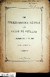 Wennersten, Oskar Vilhelm:  OM FÖRHISTORISKA GARDAR OCH VÄGAR PA GOTLAND : FO¨REDRAG I URD. 7 NOV. 1902