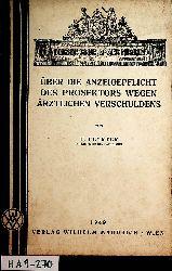 Feyrter, Friedrich:  Über die Anzeigepflicht des Prosektors wegen ärztlichen Verschuldens