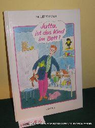 Kersten, Detlef:  Jutta, ist das Kind im Bett?