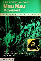 Some Perspectives on the Mau Mau movement / ed. by William R. Ochieng a. o. (=Kenya historical review ; 5,2 : special issue)