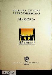 Primera Cumbre Iberoamericana : memoria / Primera Cumbre Iberoamericana, Guadalajara, Mexico Primer Cumbre Iberoamericana : memoria ; [los días 18 y 19 de julio de 1991 en la ciudad de Guadalajara]