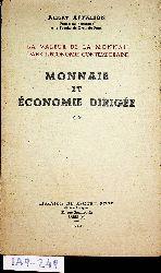 Aftalion, Albert:  Monnaie et économie dirigée. (=La valeur de la monnaie dans l