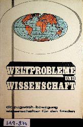 Weltprobleme und Wissenschaft. Die Pugwash-Bewegung - Wissenschafter für den Frieden