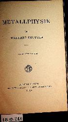 Deutsch, Walther:  Metallphysik.