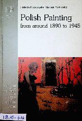 Kozakowska, Stefania / Malkiewicz, Barbara:  Polish painting from around 1890 to 1945. (=Modern Polish painting : the catalogue of collections Part 2, ed. Golubiew, Zofia)