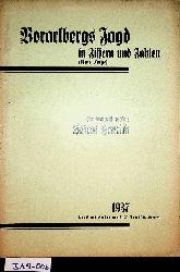 Henrich, Josef:  Vorarlbergs Jagd in Ziffern und Zahlen. (Neue Folge [vielm. 2. Ausg.])