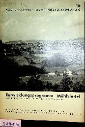 Entwicklungsprogramm Mühlviertel : Vorschläge für den Wirtschaftsausbau Österreichisches Institut für Raumplanung [Hrsg.] (=Veröffentlichungen des Instituts für Raumplanung ; Nr. 16)