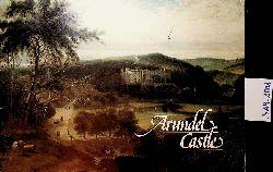 Robinson, John Martin:  Arundel Castle / [written by John Martin Robinson ; compiled by Roland W. Puttock].