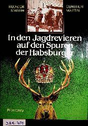 Martin, Rüdiger ; Martin, Gunther:  In den Jagdrevieren auf den Spuren der Habsburger.