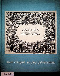 Henning, Rudolf ; Henning, Uta:  Zeugnisse alter Musik. Graphik aus fünf Jahrhunderten