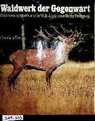 Földes, László Hrsg.:  Waidwerk der Gegenwart Natur, Mensch und Wild im Einklang ; Erinnerungswerk an die Welt-Jagdausstellung 1971 in Budapest