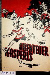 Collodi, C. [d. i. Lorenzini, Carlo]:  Kasperls Abenteuer. [Übers. v. Egle Rollinger] [PINOCCHIO]