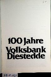 Brüggemann, Erich-Werner:  100 [Hundert] Jahre Volksbank Diestedde [Text: Erich-Werner Brüggemann. Hrsg.: Volksbank Diestedde]