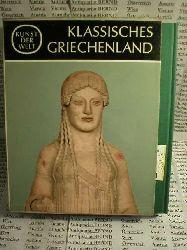 Schefold, Karl:  Klassisches Griechenland. (= Band der Reihe KUNST DER WELT- Die Kulturen des Abendlandes)
