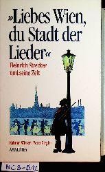 Wieser, Raimar / Ziegler, Peter:  Liebes Wien, du Stadt der Lieder. Heinrich Strecker und seine Zeit