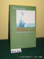 Burke, Peter:  Augenzeugenschaft : Bilder als historische Quellen. [Aus dem Engl. von Matthias Wolf]
