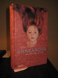 Cooney, Caroline B.:  Anaxandra eine Prinzessin in Troja. [Aus dem Amerikan. von Gabriele Haefs]