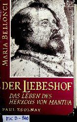 Bellonci, Maria:  Der Liebeshof : das Leben des Herzogs von Mantua. Übers. aus d. Italien. von Lida Winiewicz