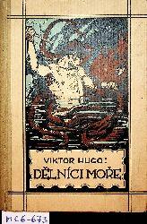 Hugo, Viktor:  Delníci More. Román. Prelozil F. V. Krejci. S Puvodními illustracemi Stanislava Hudecka. 1. Druhé Vydání. (= Dilo Viktora Huga, 2)