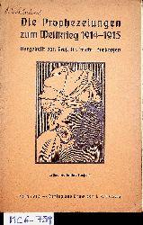 Zurbonsen, Friedr.:  Die Prophezeiungen zum Weltkrieg 1914-1915. Dargestellt von Prof. Friedr. Zurbonsen.