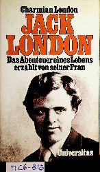London, Charmian:  Jack London. Das Abenteuer eines Lebens, erzählt von seiner Frau.
