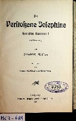Masson, Friedrich:  Die verstoßene Josephine, Gemahlin Napoleon I. : (1809-1814) [Uebertr. v. Oskar Marschall von Bieberstein]