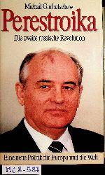 Gorbatschow, Michail [Gorbacev, Michail S.]:  Perestroika die zweite russische Revolution ; eine neue Politik für Europa und die Welt