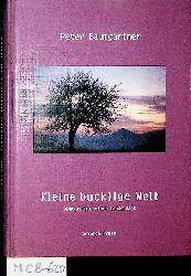 Baumgartner, Peter:  Kleine bucklige Welt : Monographie einer Landschaft.